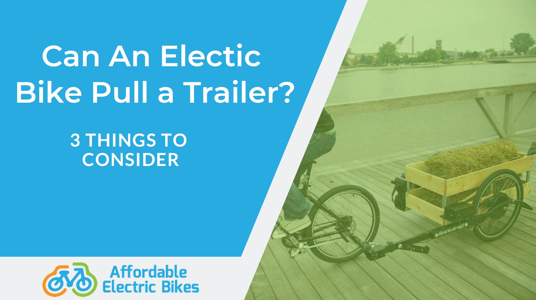 Can An Electic Bike Pull a Trailer? 3 Things to Consider