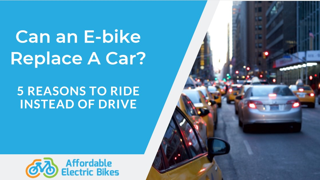Can an E-bike Replace A Car? 5 Reasons To Ride Instead Of Drive